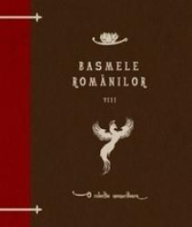 Basmele romănilor / Ioan Slavici, G. Dem Teodorescu. Vol. 8