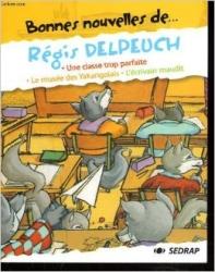 Bonnes nouvelles de... Régis Delpeuch