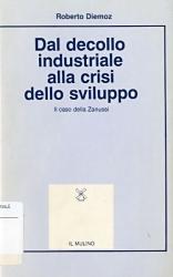 Dal decollo industriale alla crisi dello sviluppo