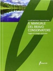 Il manuale del bravo conservatore, saggi di ecologia applicata