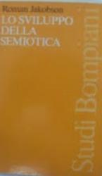 Lo sviluppo della semiotica e altri saggi