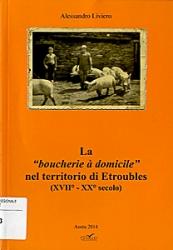 La boucherie à domicile nel territorio di Etroubles (XVII-XX secolo)