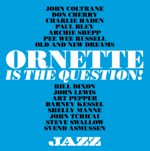 Ornette is the question! [DOCUMENTO SONORO]