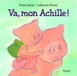 Va, mon Achille!