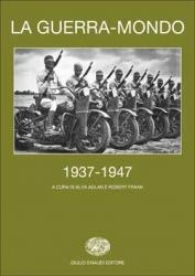 La guerra-mondo : 1937-1947 / a cura di Alya Aglan e Robert Frank. Tomo 2
