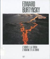 Edward Burtynsky: l'uomo e la terra