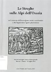 Le streghe sulle Alpi dell'Ossola nel contesto dell'arco alpino centro occidentale e dell'Appennino ligure-piemontese