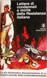 Lettere di condannati a morte della Resistenza italiana (8 settembre 1943 - 25 aprile 1945)