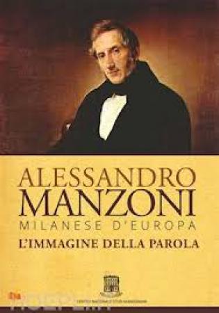 Alessandro Manzoni, milanese d'Europa [VIDEOREGISTRAZIONE]