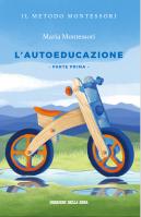 L'autoeducazione nelle scuole elementari / Maria Montessori. 1