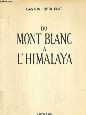 Du Mont Blanc à l'Himalaya