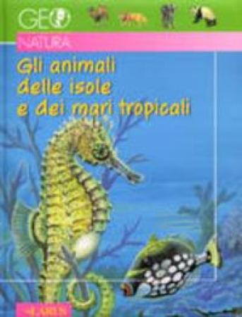 Gli animali delle isole e dei mari tropicali