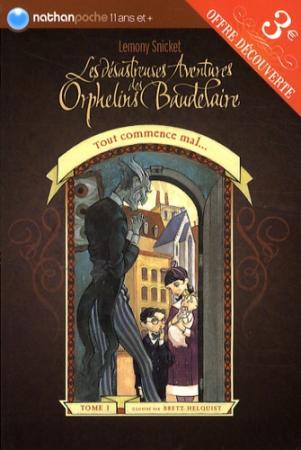 Les désastreuses aventures des orphelins Baudelaire. 1, Tout commence mal...