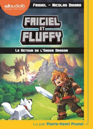 Frigiel et Fluffy. Le retour de l'Ender dragon [DOCUMENTO SONORO]