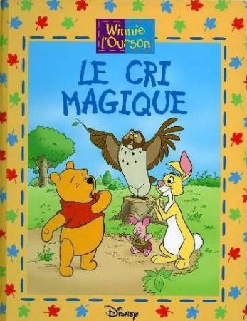 Winnie the Pooh. Le cri magique
