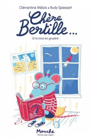 Chère Bertille. Tome 1, Chère Bertille et la lune en gruyère