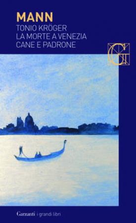 Tonio Kroger; La morte a Venezia; Cane e Padrone