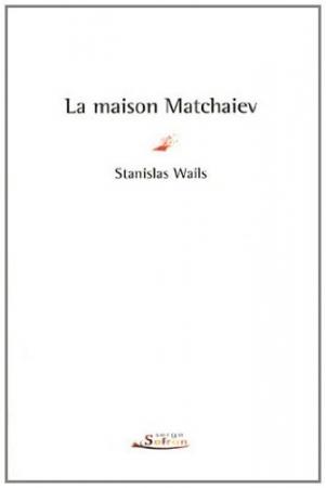 La maison Matchaiev
