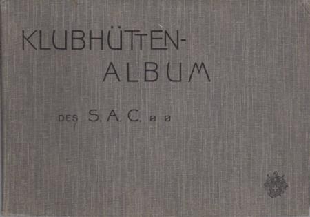 Klubhütten-Album des Schweizer Alpen-Club