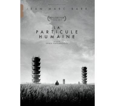 La Particule humaine [VIDEOREGISTRAZIONE]= Bugday