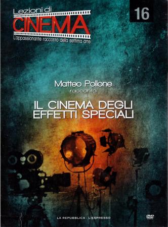 16: Il cinema degli effetti speciali [VIDEOREGISTRAZIONE]