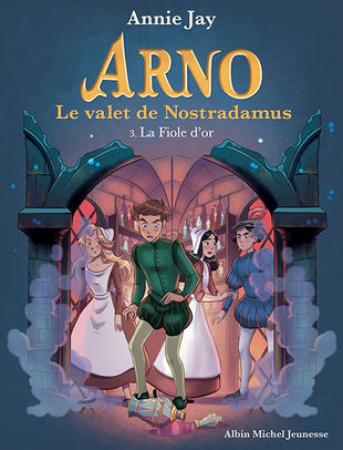 Arno, le valet de Nostradamus. 3, La fiole d'or