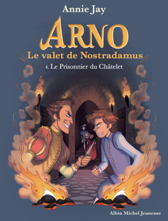Arno, le valet de Nostradamus. 4, Le prisonnier du châtelet