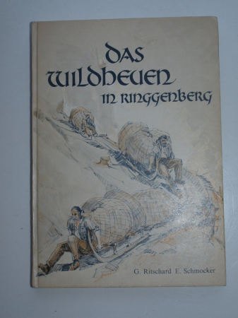 Das Wildheuen in Ringgenberg