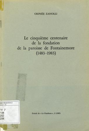 Le cinquième centenaire de la fondation de la paroisse de Fontainemore (1483-1983)