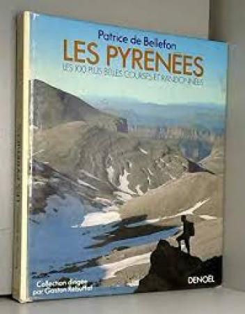 Les Pyrénées: les 100 plus belles courses et randonnées