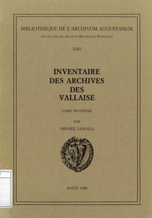 Inventaire des archives des Vallaise. Tome 3