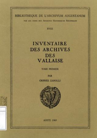 Inventaire des archives des Vallaise. Tome 1