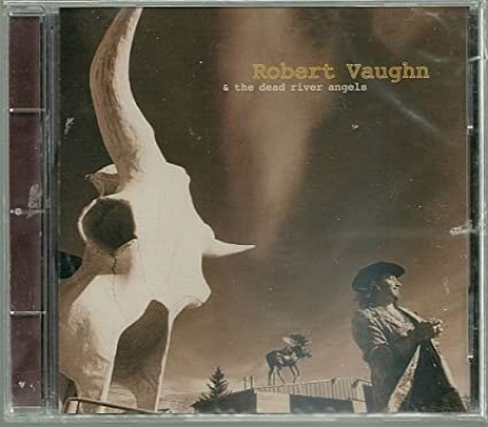 Robert Vaughn & the Dead River Angels [DOCUMENTO SONORO]