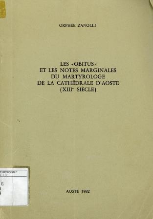 """Les """"obitus"""" et les notes marginales du martyrologe de la Cathédrale d'Aoste (XIIIe siècle)"""