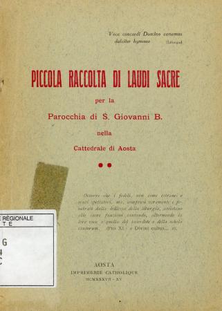 Piccola raccolta di laudi sacre per la Parrocchia di S. Giovanni B. nella cattedrale di Aosta