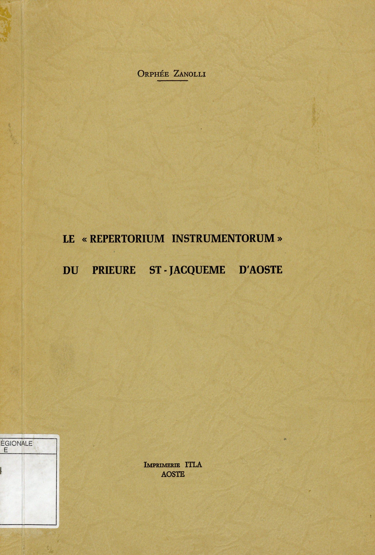 """Le """"Repertorium instrumentorum"""" du prieuré St-Jacquême d'Aoste"""