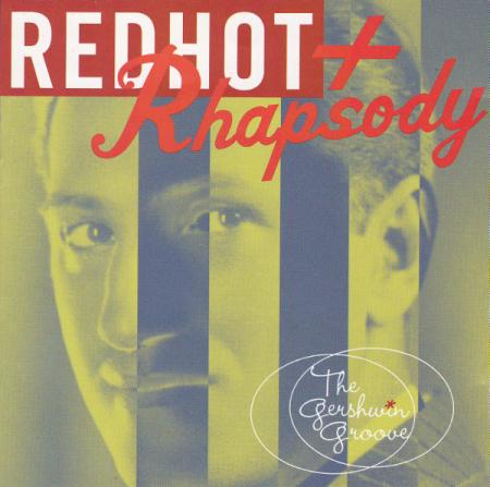 Red hot + rhapsody [DOCUMENTO SONORO]