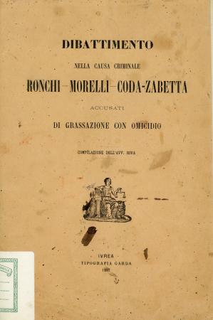 Dibattimento nella causa criminale Ronchi, Morelli, Coda-Zabetta accusati di grassazione con omicidio