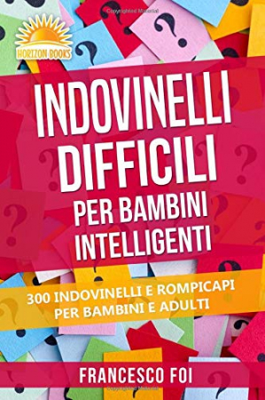 Indovinelli difficili per bambini intelligenti