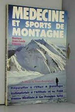 Médecine et sports de montagne /Jean-Louis Etienne