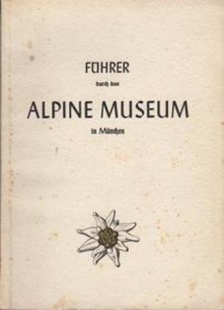 Führer durch das Alpine Museum in München
