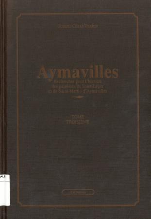 Aymavilles. Tome 3, Recherches pour l'histoire des paroisses de Saint-Léger et de Saint-Martin d'Aymavilles