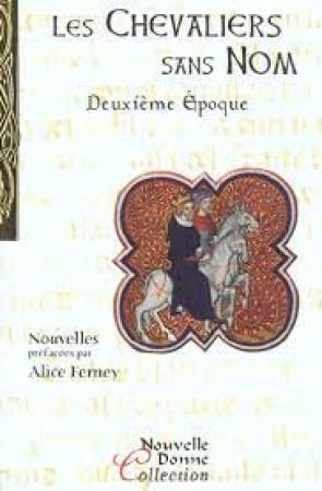 Les chevaliers sans nom / recueillies par Nouvelle Donne. [Vol. 2]: Deuxième époque