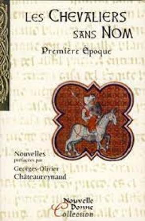 Les chevaliers sans nom / recueillies par Nouvelle Donne. [Vol. 1]: Première époque