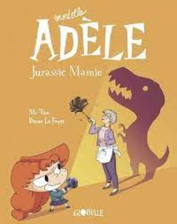Mortelle Adèle. 16, Jurassic mamie