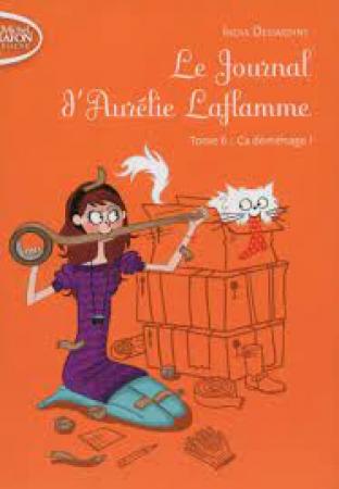 Le journal d'Aurélie Laflamme. Tome 6, Ça déménage !