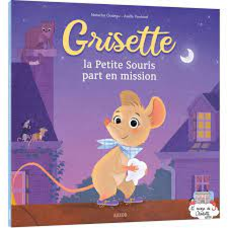 Grisette, la petite souris part en mission