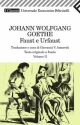 Faust e Urfaust / Johann Wolfgang Goethe ; traduzione e cura di Giovanni V. Amoretti. 2